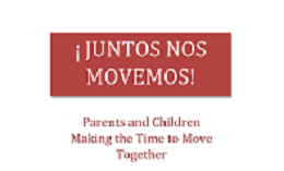 Juntos Nos Movemos Parents and Children Making the Time to Move Together_cropped